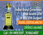 ForPressRelease.com - Indian Brand Convention & BAM Awards 2016 to Felicitate Branding, Advertising & Marketing Stalwarts in Gurgaon on May 28, 2016