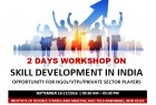 ForPressRelease.com - 2 days' workshop on SKILL DEVELOPMENT IN INDIA: OPPRTUNITIES FOR NGOs/VTPs & PRIVATE SECTOR