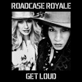 "ForPressRelease.com - Roadcase Royale Featuring Nancy Wilson, Liv Warfield to Release Debut Single ""Get Loud"" On iTunes March 17"