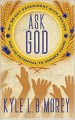 ForPressRelease.com - New Bestseller, Ask God: My 30-Day Experiment with Prayer and Its Potential to Answer Yours, written just for you to live up to the measure of your creation!