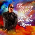"ForPressRelease.com -  	Philadelphia Icon BUNNY SIGLER Releases New Song ""Till I See You Again"" Mar 24"