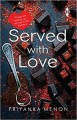 ForPressRelease.com - HarperCollins Publishers India is pleased to announce the publication of Served with Love by Priyanka Menon