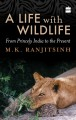 ForPressRelease.com - New Book Release: A Life With Wildlife by M.K Ranjitsinh