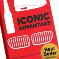 ForPressRelease.com - Unlocking the Power of an Iconic Brand is Focus of New Book: ICONIC ADVANTAGE