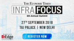 ForPressRelease.com - 6th Annual Economic Times Infra Focus Summit to focus on the Theme 'Transition towards Futuristic and Resilient Infrastructure', to be held on September 27th 2018 at New Delhi